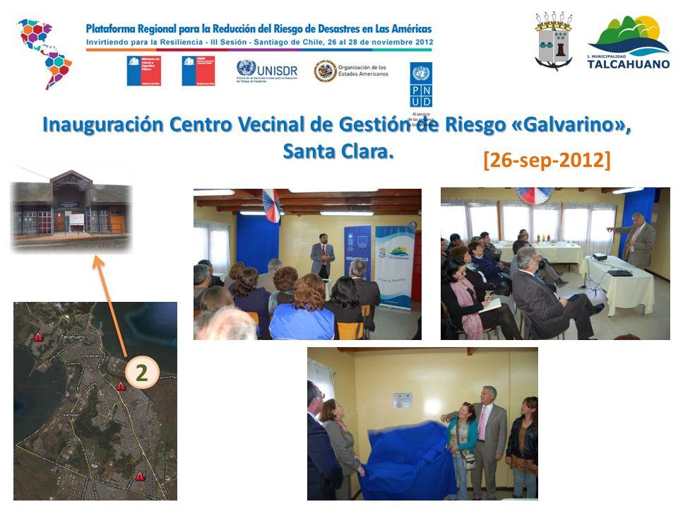 Inauguración Centro Vecinal de Gestión de Riesgo «Galvarino», Santa Clara.