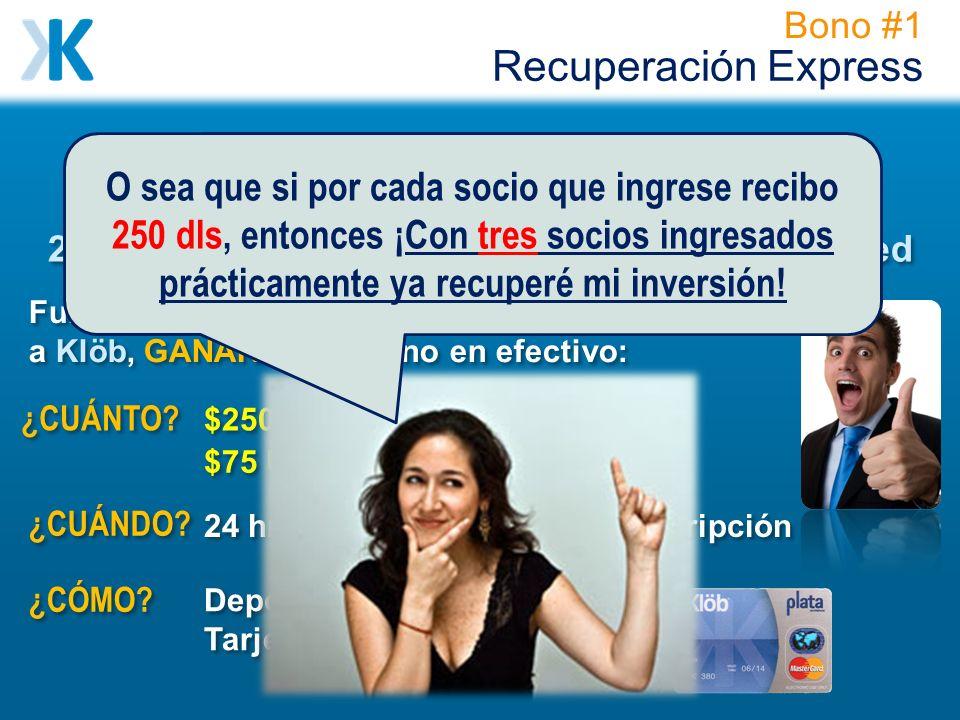 Recuperación Express O sea que si por cada socio que ingrese recibo