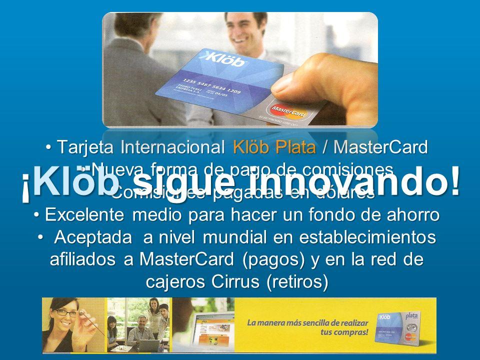 ¡Klöb sigue innovando! Tarjeta Internacional Klöb Plata / MasterCard