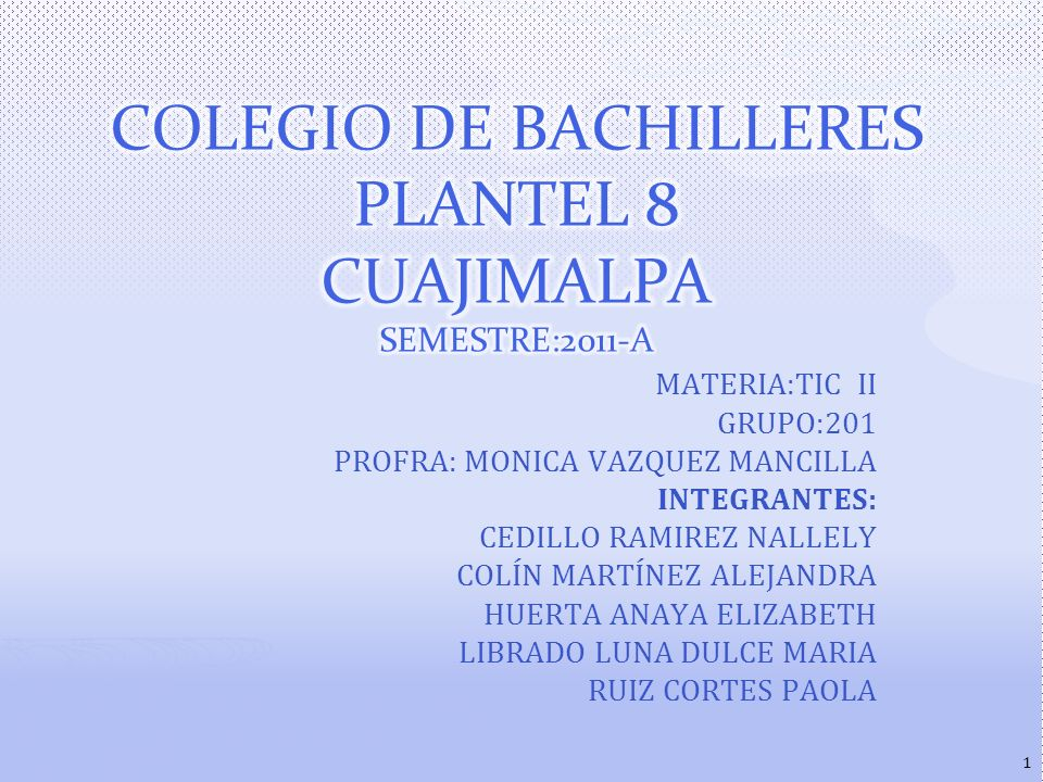COLEGIO DE BACHILLERES PLANTEL 8 CUAJIMALPA SEMESTRE:2011-A