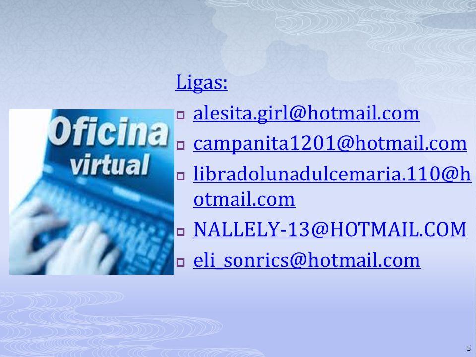 Ligas: alesita.girl@hotmail.com. campanita1201@hotmail.com. libradolunadulcemaria.110@hotmail.com.