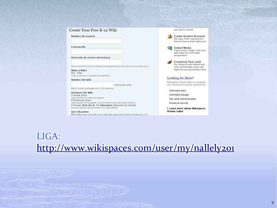 LIGA: http://www.wikispaces.com/user/my/nallely201
