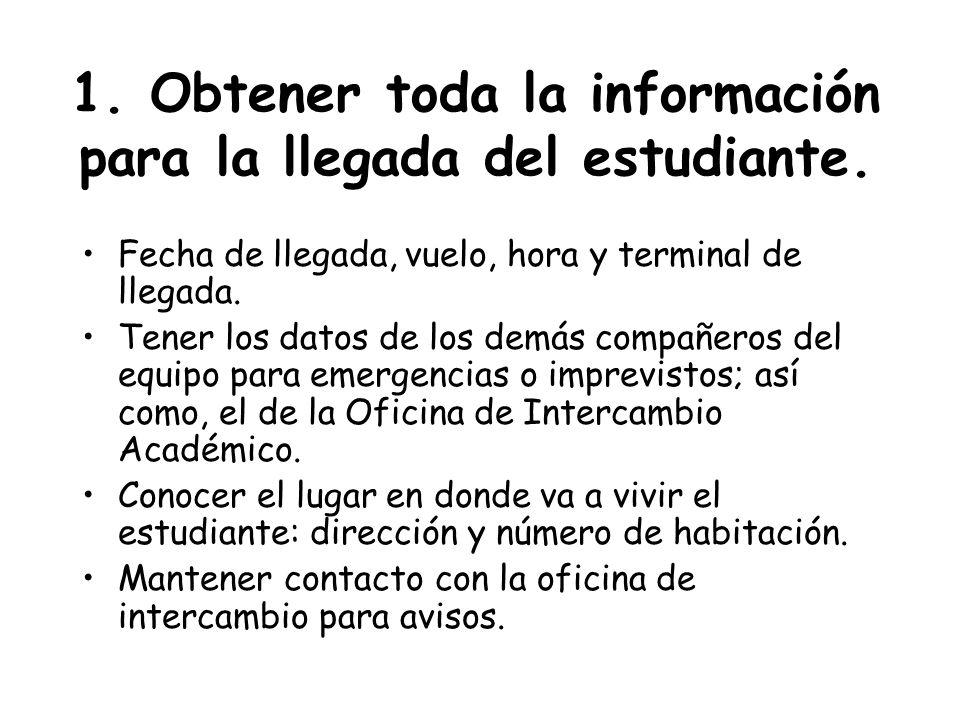 1. Obtener toda la información para la llegada del estudiante.