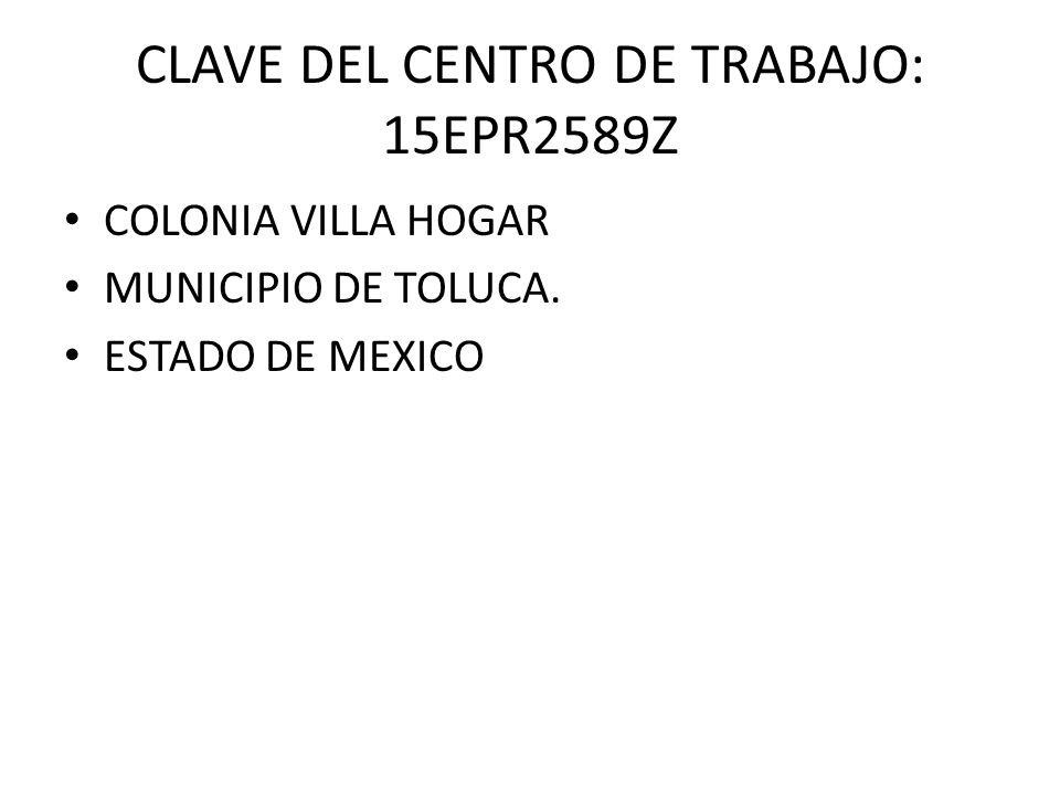 CLAVE DEL CENTRO DE TRABAJO: 15EPR2589Z