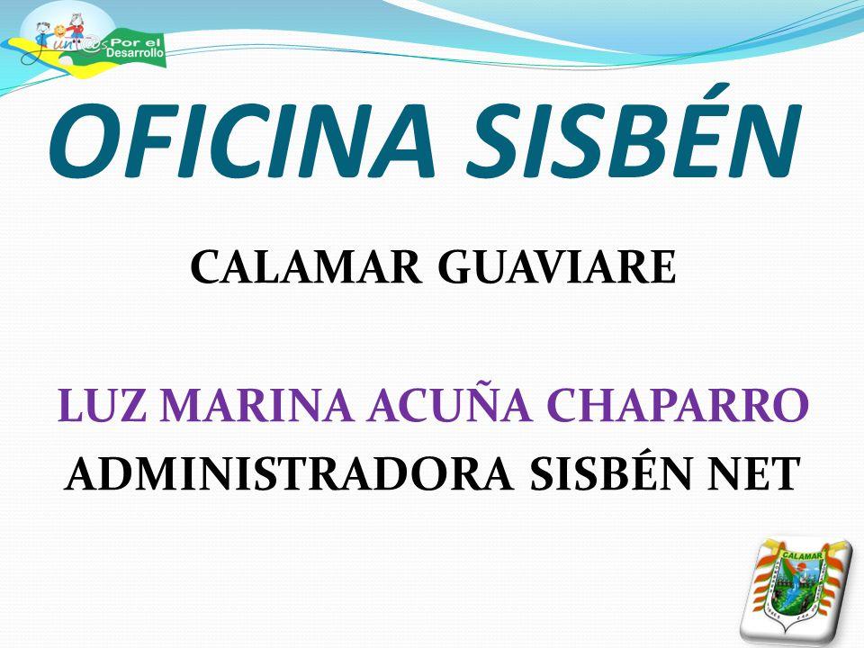 CALAMAR GUAVIARE LUZ MARINA ACUÑA CHAPARRO ADMINISTRADORA SISBÉN NET