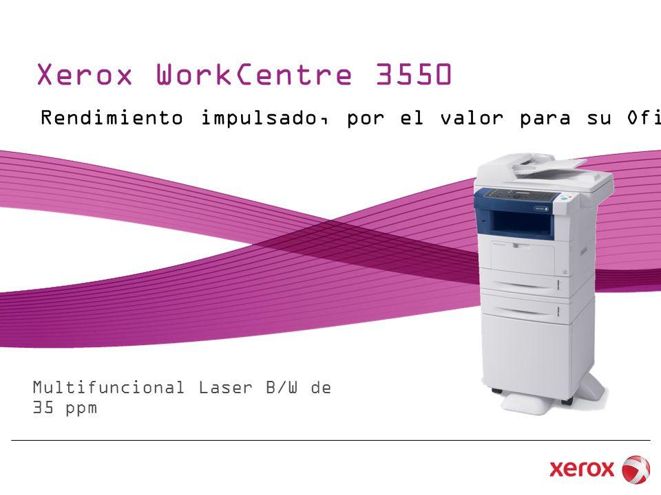 Xerox WorkCentre 3550 Rendimiento impulsado, por el valor para su Oficina.