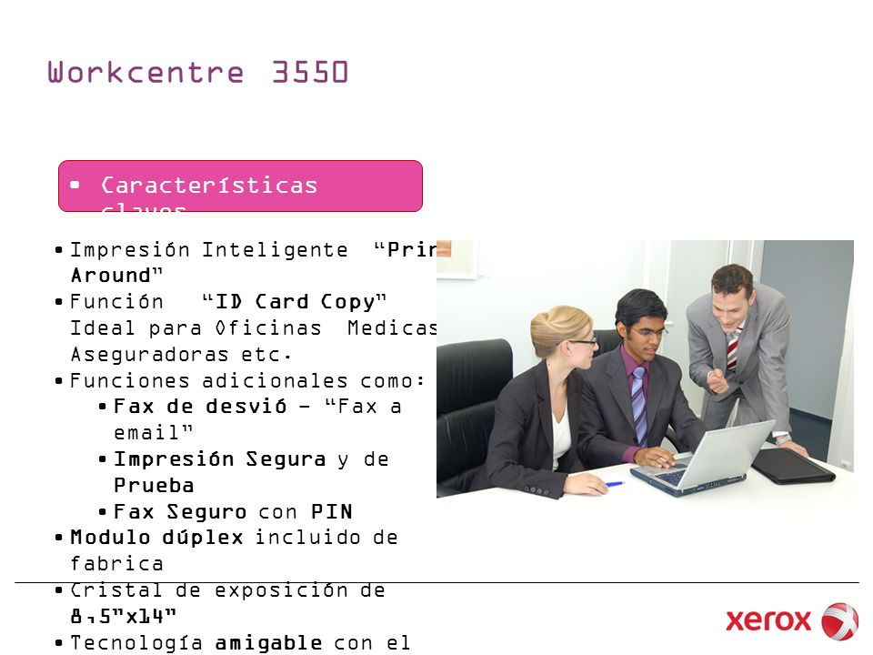 Workcentre 3550 Características claves XXXXXX