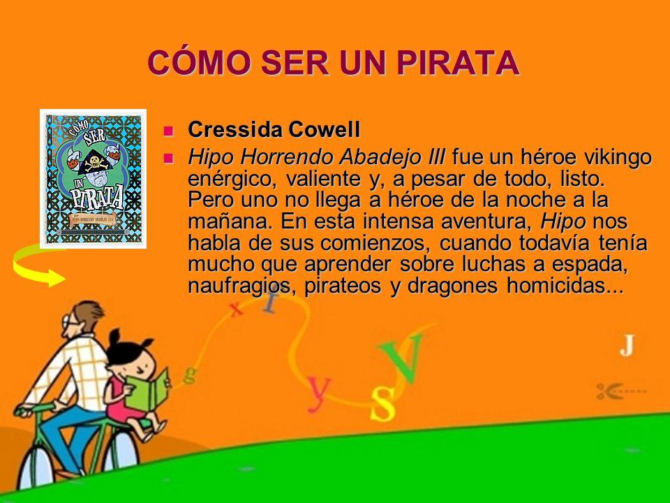 CÓMO SER UN PIRATA Cressida Cowell