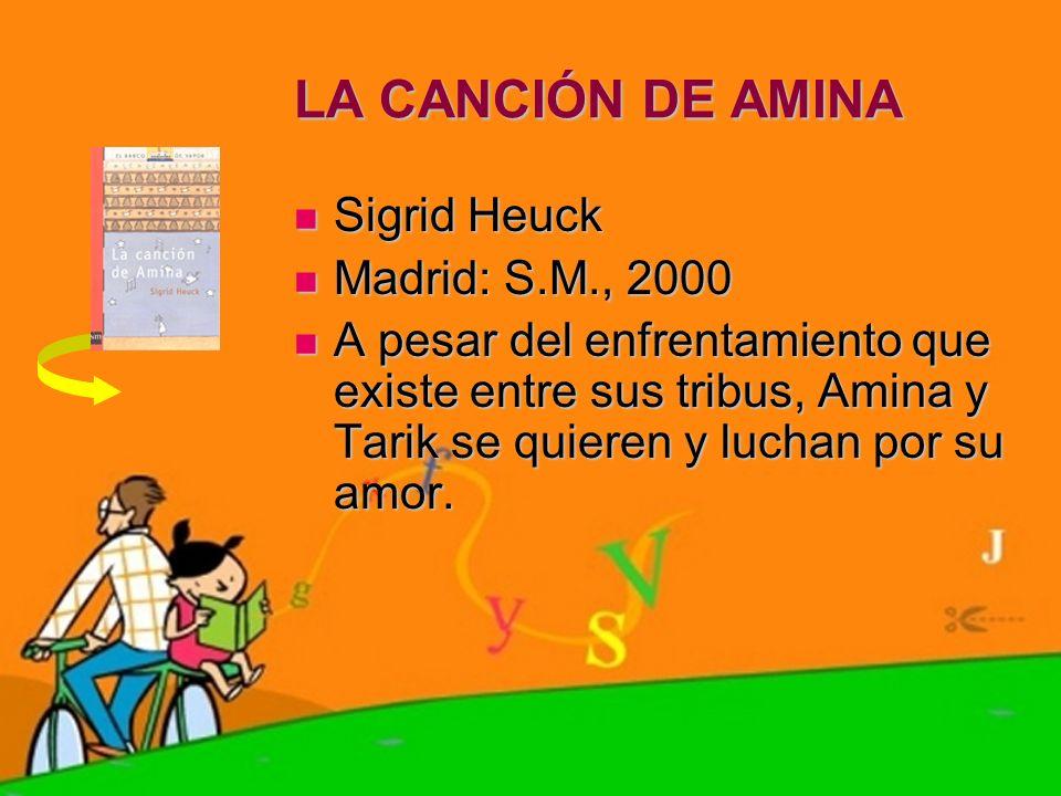 LA CANCIÓN DE AMINA Sigrid Heuck Madrid: S.M., 2000