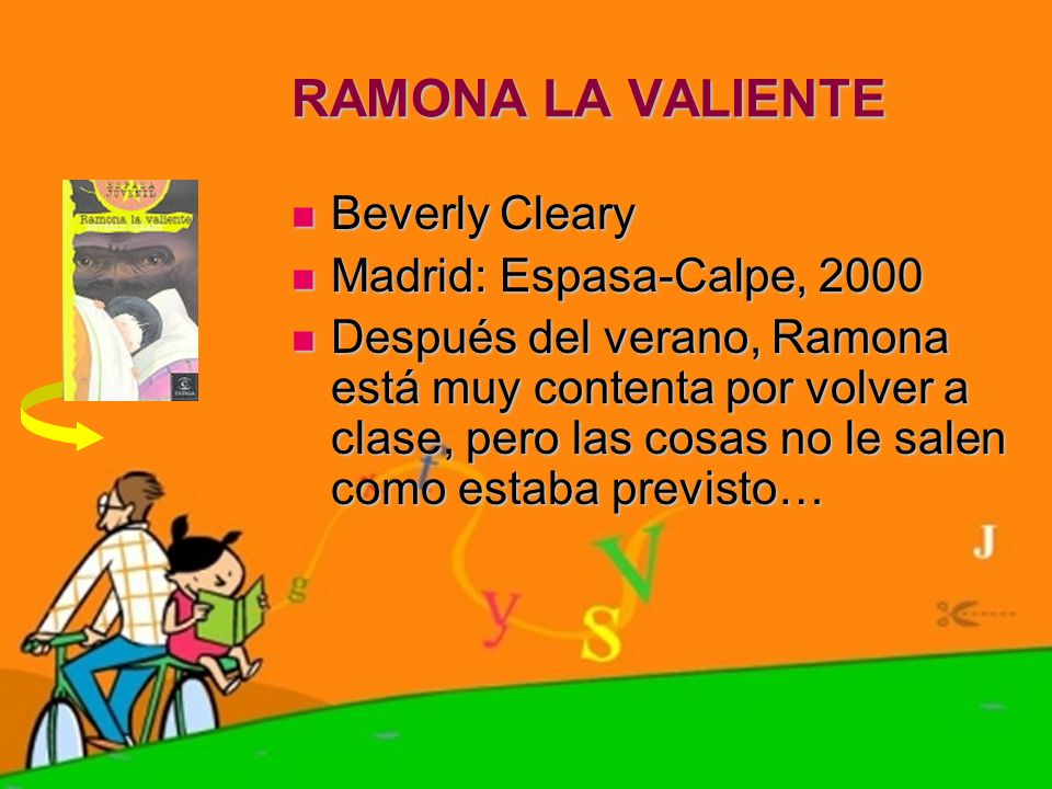 RAMONA LA VALIENTE Beverly Cleary Madrid: Espasa-Calpe, 2000