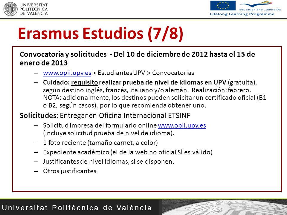 Erasmus Estudios (7/8) Convocatoria y solicitudes - Del 10 de diciembre de 2012 hasta el 15 de enero de 2013.