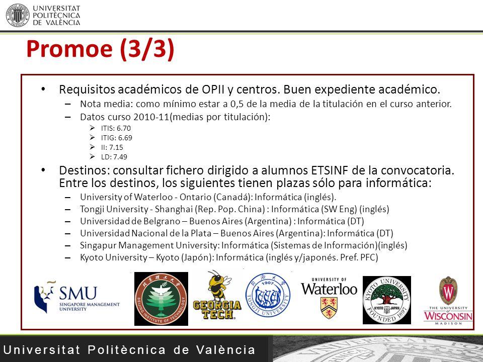 Promoe (3/3) Requisitos académicos de OPII y centros. Buen expediente académico.