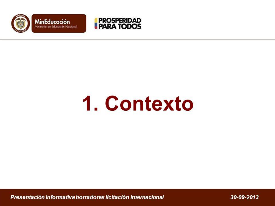 1. Contexto Presentación informativa borradores licitación internacional 30-09-2013