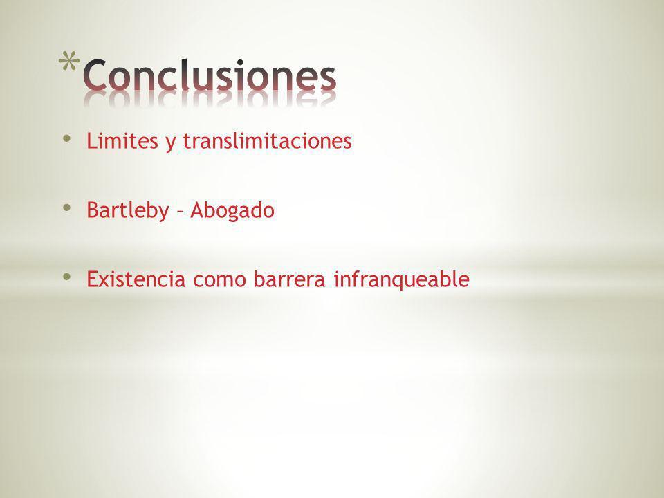 Conclusiones Limites y translimitaciones Bartleby – Abogado