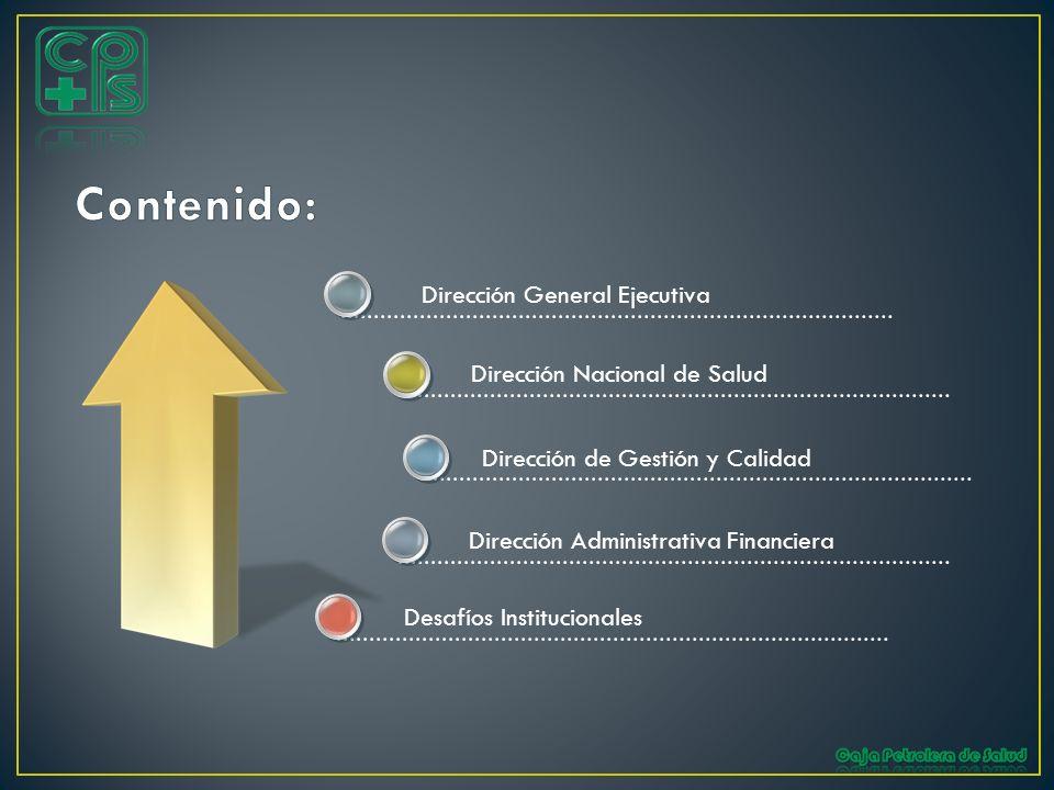 Contenido: Dirección General Ejecutiva Dirección Nacional de Salud