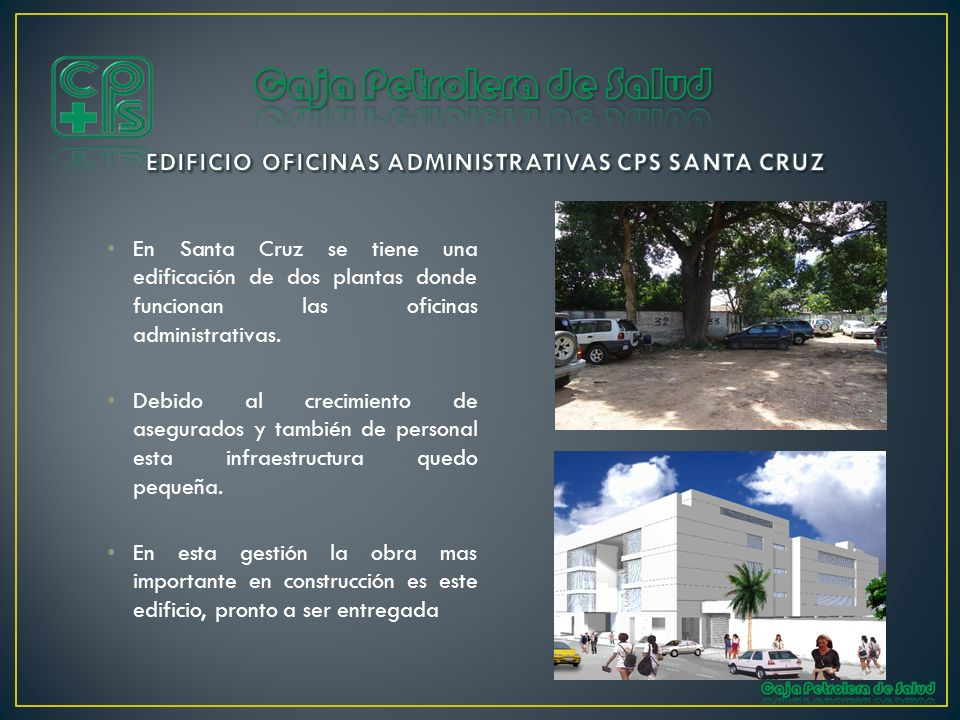 EDIFICIO OFICINAS ADMINISTRATIVAS CPS SANTA CRUZ