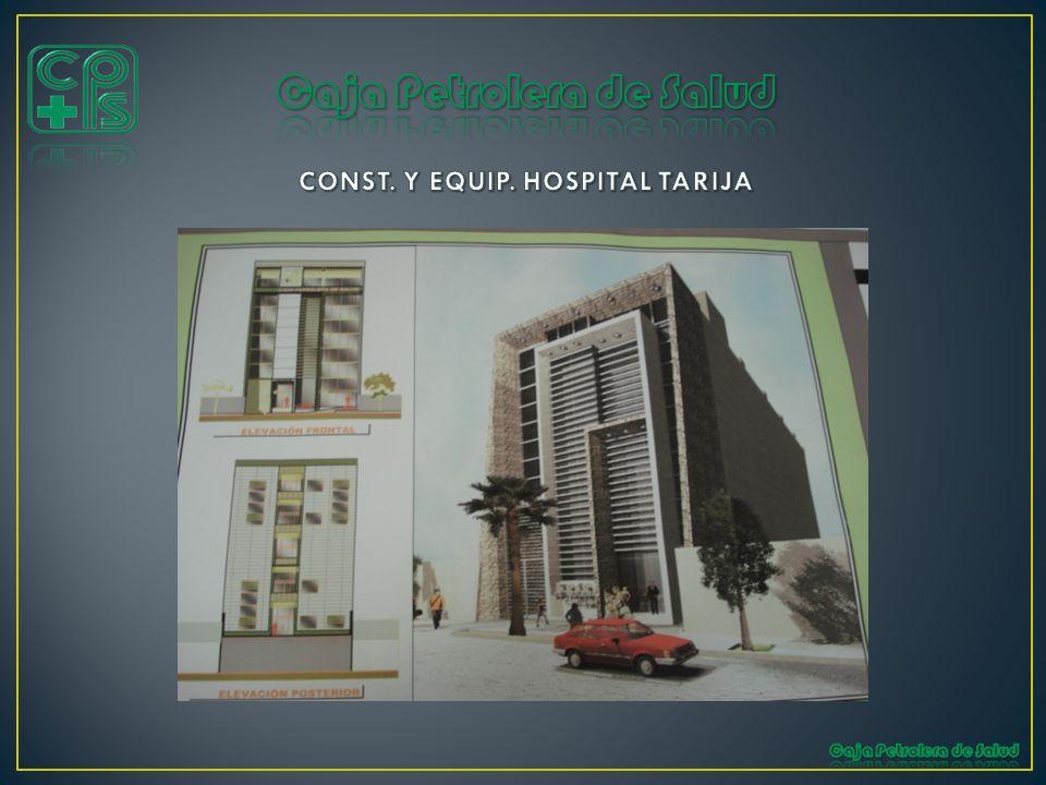 CONST. Y EQUIP. HOSPITAL TARIJA