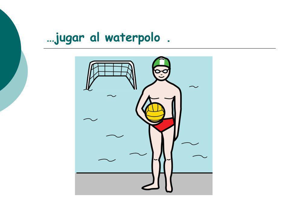 …jugar al waterpolo .