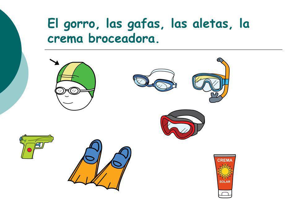 El gorro, las gafas, las aletas, la crema broceadora.