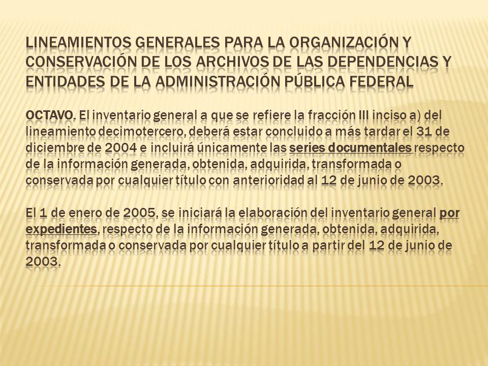 Lineamientos generales para la organización y conservación de los archivos de las dependencias y entidades de la administración pública federal Octavo.