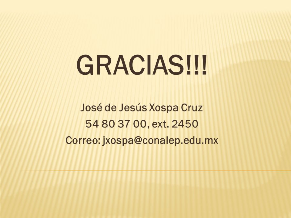 José de Jesús Xospa Cruz Correo: jxospa@conalep.edu.mx