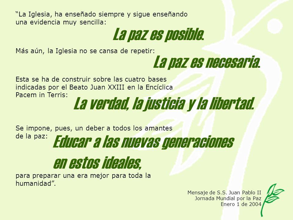 La verdad, la justicia y la libertad.