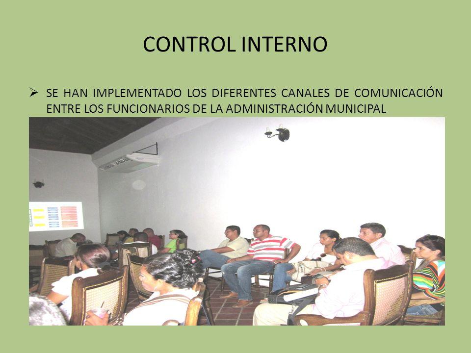 CONTROL INTERNO SE HAN IMPLEMENTADO LOS DIFERENTES CANALES DE COMUNICACIÓN ENTRE LOS FUNCIONARIOS DE LA ADMINISTRACIÓN MUNICIPAL.