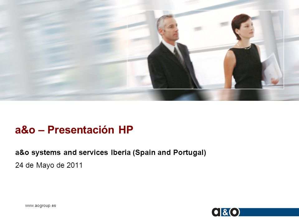 a&o – Presentación HP a&o systems and services Iberia (Spain and Portugal) 24 de Mayo de 2011.