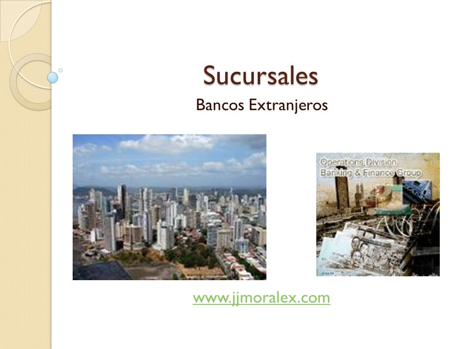 Bancos Extranjeros www.jjmoralex.com