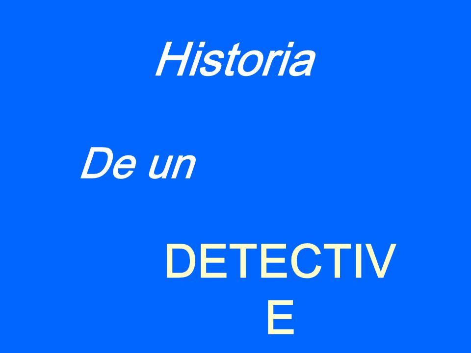 Historia De un De un DETECTIVE
