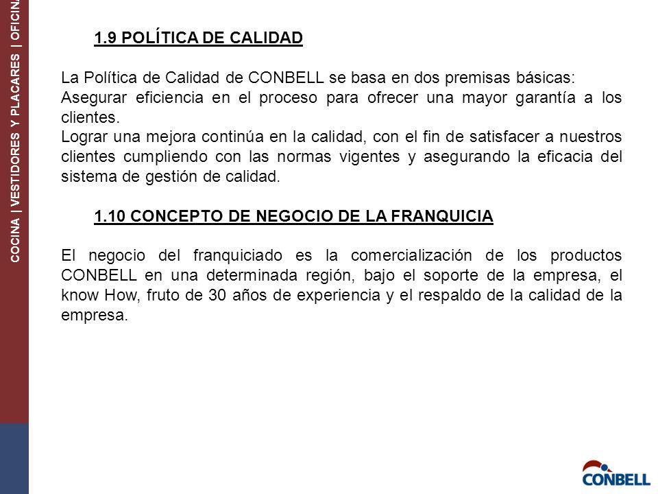 1.9 POLÍTICA DE CALIDAD La Política de Calidad de CONBELL se basa en dos premisas básicas: