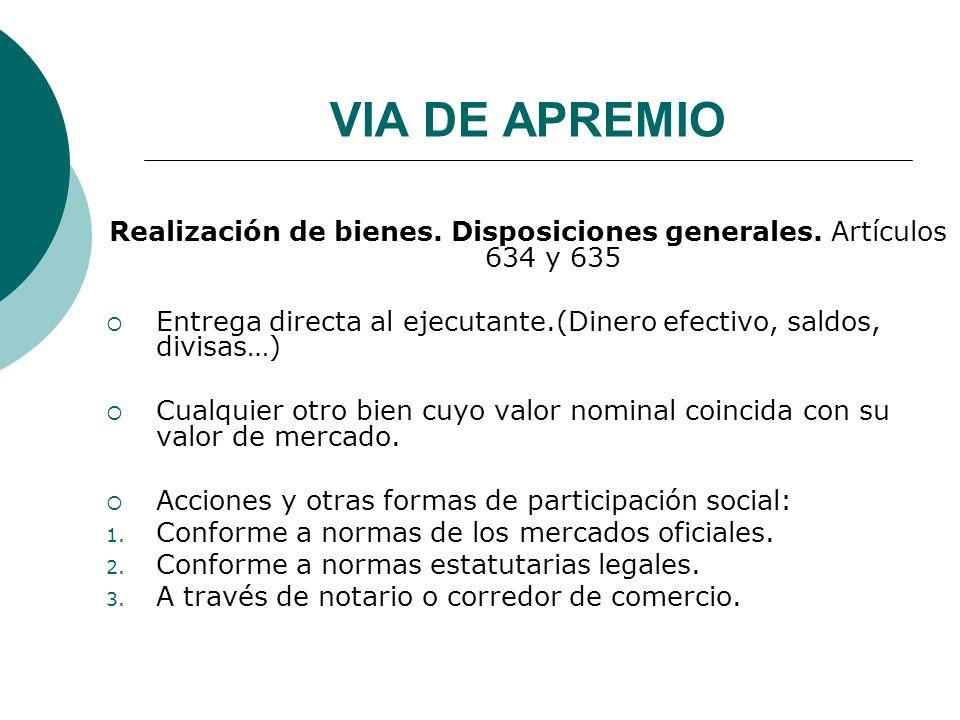 Realización de bienes. Disposiciones generales. Artículos 634 y 635