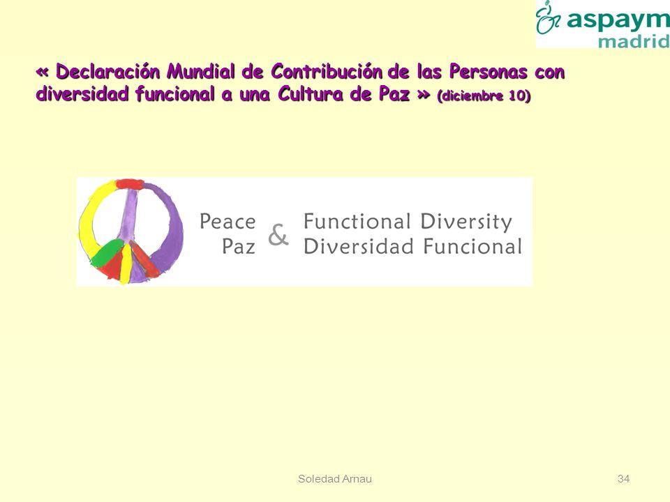 « Declaración Mundial de Contribución de las Personas con diversidad funcional a una Cultura de Paz » (diciembre 10)