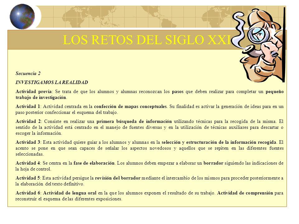 LOS RETOS DEL SIGLO XXI Secuencia 2 INVESTIGAMOS LA REALIDAD