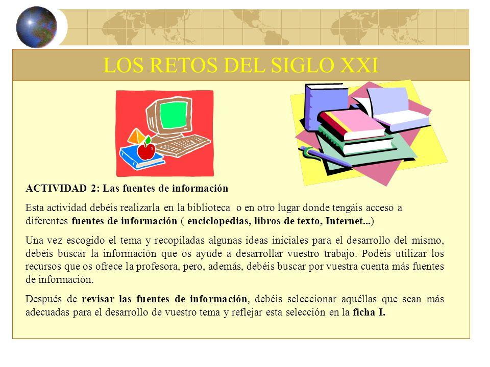LOS RETOS DEL SIGLO XXI ACTIVIDAD 2: Las fuentes de información