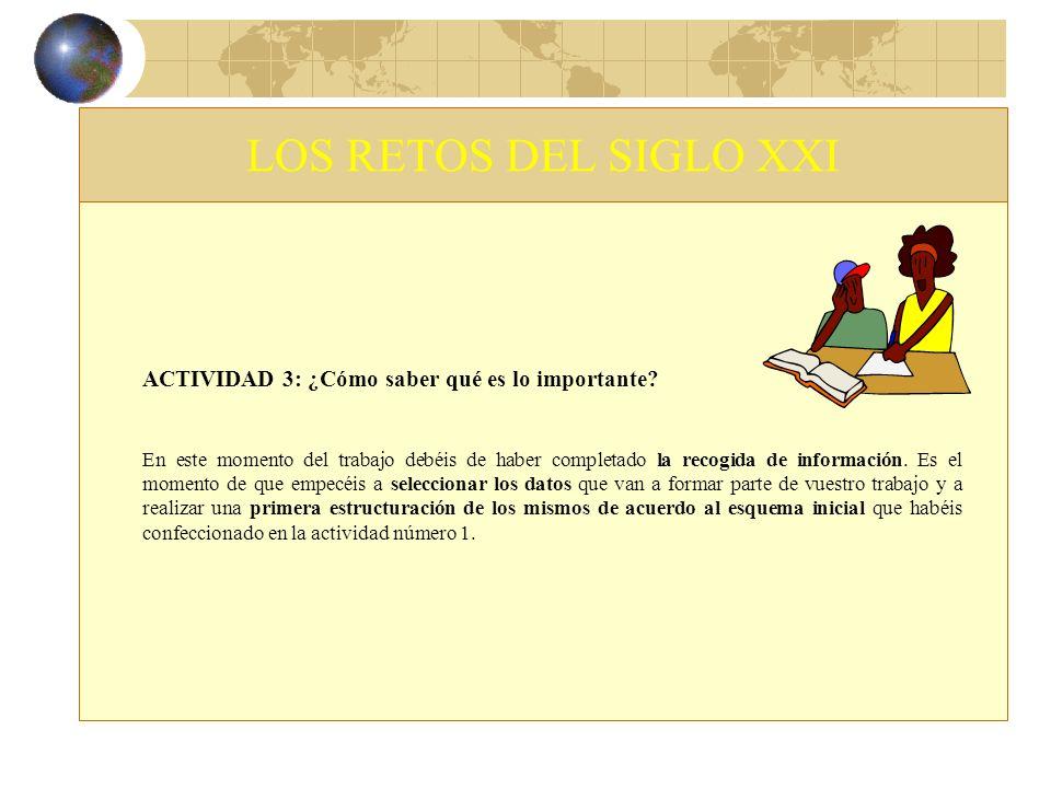 LOS RETOS DEL SIGLO XXI ACTIVIDAD 3: ¿Cómo saber qué es lo importante