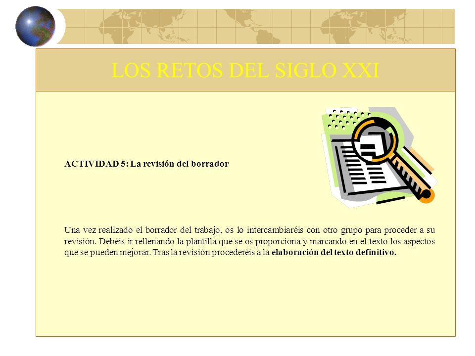 LOS RETOS DEL SIGLO XXI ACTIVIDAD 5: La revisión del borrador
