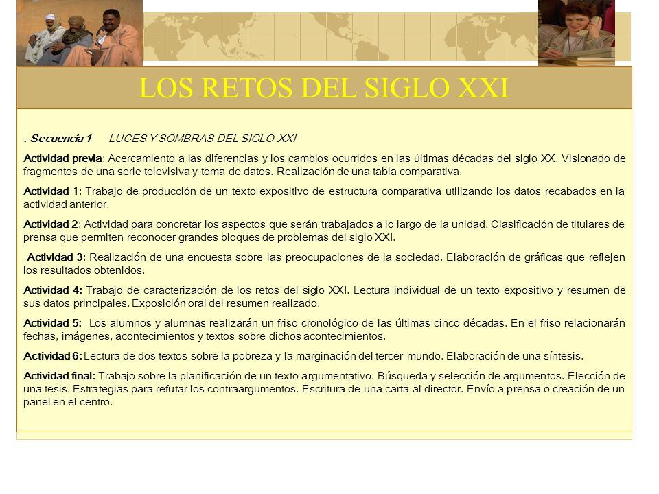 LOS RETOS DEL SIGLO XXI . Secuencia 1 LUCES Y SOMBRAS DEL SIGLO XXI