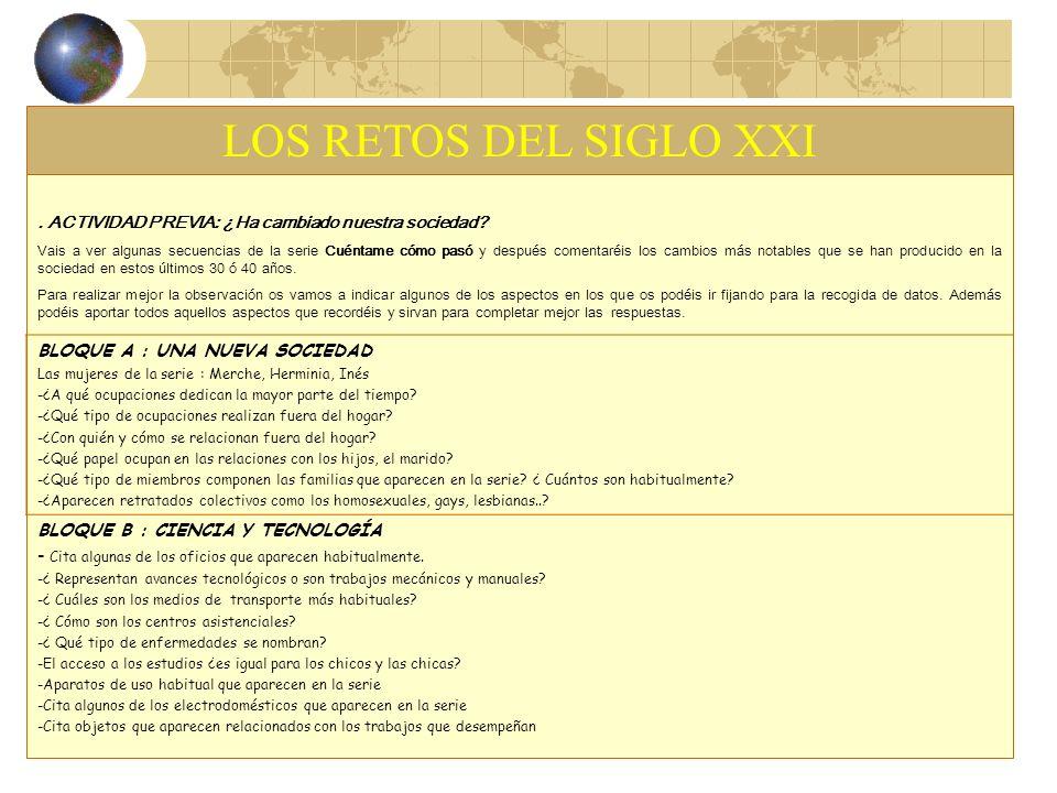 LOS RETOS DEL SIGLO XXI BLOQUE A : UNA NUEVA SOCIEDAD