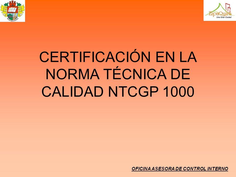 CERTIFICACIÓN EN LA NORMA TÉCNICA DE CALIDAD NTCGP 1000