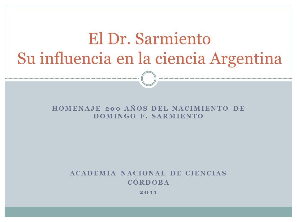El Dr. Sarmiento Su influencia en la ciencia Argentina