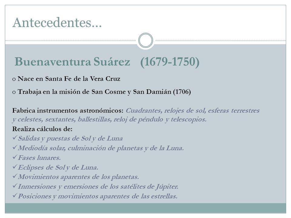 Antecedentes… Buenaventura Suárez (1679-1750)
