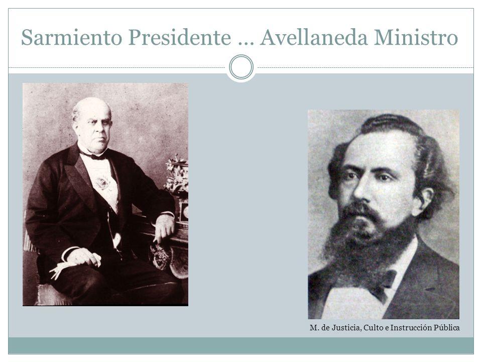 Sarmiento Presidente … Avellaneda Ministro