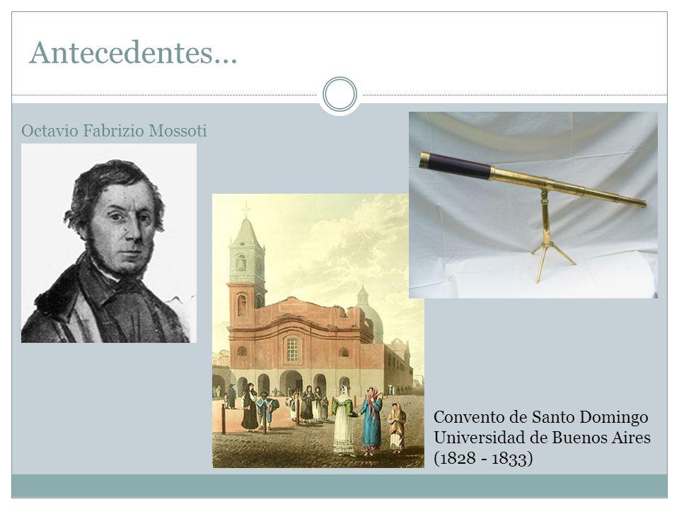 Antecedentes… Octavio Fabrizio Mossoti Convento de Santo Domingo