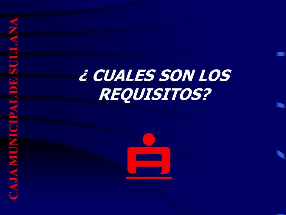 ¿ CUALES SON LOS REQUISITOS CAJA MUNICIPAL DE SULLANA