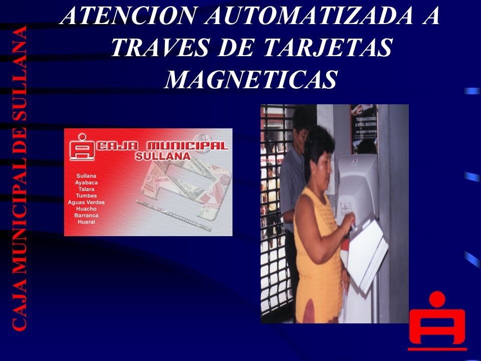 ATENCION AUTOMATIZADA A TRAVES DE TARJETAS MAGNETICAS