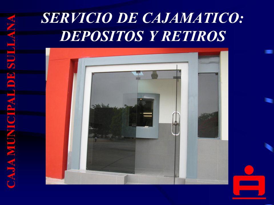 SERVICIO DE CAJAMATICO: DEPOSITOS Y RETIROS