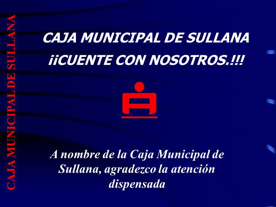 CAJA MUNICIPAL DE SULLANA CAJA MUNICIPAL DE SULLANA