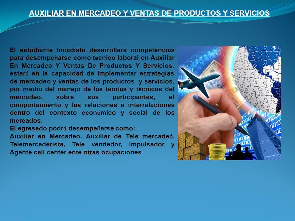 AUXILIAR EN MERCADEO Y VENTAS DE PRODUCTOS Y SERVICIOS