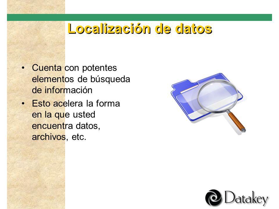 Localización de datos Cuenta con potentes elementos de búsqueda de información.